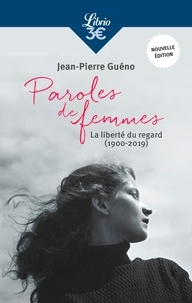 Jean-Pierre Guéno - Paroles de femmes - La liberté du regard (1900-2019).