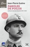 Jean-Pierre Guéno - Paroles de poilus - Lettres et carnets du front (1914-1918).