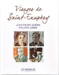 Jean-Pierre Guéno et Philippe Lorin - Visages de Saint-Exupéry.