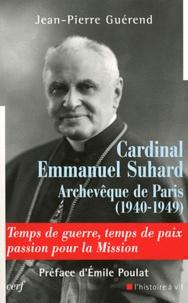 Cardinal Emmanuel Suhard, archevèque de Paris (1940-1949) - Temps de guerre, temps de paix, passion pour la mission.pdf