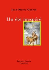 Jean-Pierre Guerin - Un été inespéré.