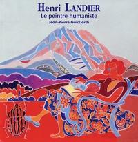 Jean-Pierre Guicciardi - Henri Landier, le peintre humaniste - 2001-2014.