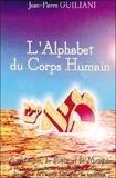 Jean-Pierre Guiliani - L'alphabet du corps humain - L'architecte, le poète et le musicien.