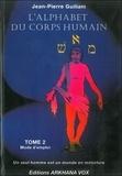 Jean-Pierre Guiliani - L'alphabet du corps humain - Tome 2, Mode d'emploi.