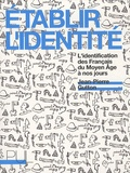Jean-Pierre Gutton - Etablir l'identité - L'identification des Français du Moyen Age à nos jours.