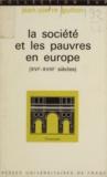 Jean-Pierre Gutton et Roland Mousnier - La société et les pauvres en Europe (XVIe-XVIIIe siècles).