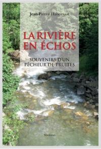 Histoiresdenlire.be La rivière en échos - Souvenirs d'un pêcheur de truites Image