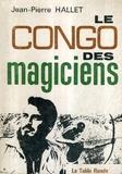 Jean-Pierre Hallet - Congo des magiciens.