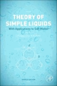 Jean-Pierre Hansen et Ian R. McDonald - Theory of Simple Liquids with Applications to Soft Matter.