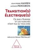 Jean-Pierre Hansen et Jacques Percebois - Transition(s) électrique(s) - Ce que l'Europe et les marchés n'ont pas su vous dire.