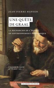 Jean-Pierre Hansen - Une quête de Graal - La recherche de l'équité en environnement économique.