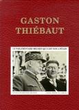 Jean-Pierre Harbulot - Gaston Thiébaut - Le parlementaire meusien qui a dit non à Pétain.