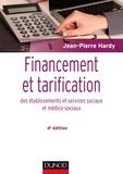 Jean-Pierre Hardy - Financement et tarification des établissements et service sociaux et médico-sociaux.