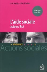 Jean-Pierre Hardy et Jean-Marc Lhuillier - L'aide sociale aujourd'hui.