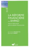 Jean-Pierre Hardy et Jean-Claude Delnatte - La réforme financière des EHPAD depuis l'allocation personnalisée d'autonomie.