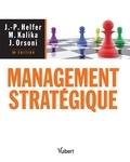 Jean-Pierre Helfer et Michel Kalika - Management stratégique.