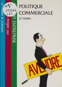 Jean-Pierre Helfer et Jacques Orsoni - Politique commerciale.