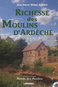 Jean-Pierre Henri Azéma - Richesse des moulins d'Ardèche.