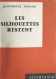 Jean-Pierre Hérard - Les silhouettes restent.