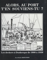 Jean-Pierre Hernandez et Agathe Coornaert - Alors, au port, t'en souviens-tu ?.