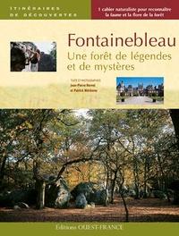 Jean-Pierre Hervet et Patrick Mérienne - Fontainebleau - Une forêt de légendes et de mystères.