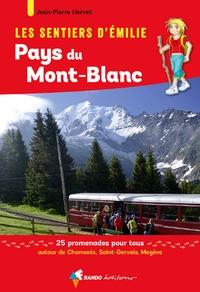 Jean-Pierre Hervet - Les sentiers d'Emilie au pays du Mont-Blanc - 25 promenades pour tous.