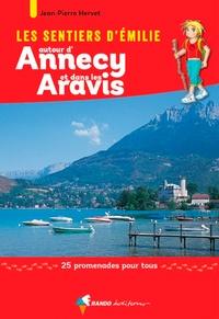 Jean-Pierre Hervet - Les sentiers d'Emilie autour d'Annecy et dans les Aravis - 25 promenades pour tous.