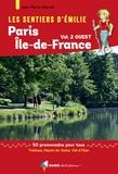 Jean-Pierre Hervet - Les sentiers d'Emilie autour de Paris, région Ile-de-France, Tome 2, Ouest - 50 promenades pour tous, Yvelines, Hauts-de-Seine, Val-d'Oise.