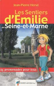 Jean-Pierre Hervet - Les Sentiers d'Emilie en Seine-et-Marne - 25 promenades pour tous.