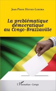 Feriasdhiver.fr La problématique démocratique au Congo-Brazzaville Image