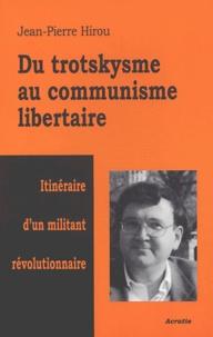 Du trotskysme au communisme libertaire - Itinéraire dun militant révolutionnaire.pdf