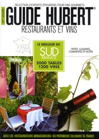 Jean-Pierre Hubert - Guide Hubert Restaurants et vins - Le meilleur du Sud France.