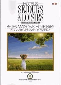 Jean-Pierre Hubert - Hotels Séjours et Loisirs au coeur des pays de France - Belles maisons hotelières et gastronomie de France.