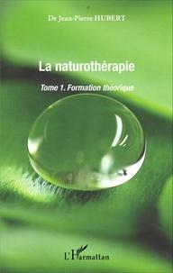 Jean-Pierre Hubert - La naturothérapie - Tome 1, Formation théorique.