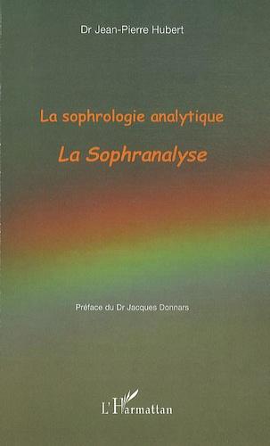 Jean-Pierre Hubert - La sophrologie analytique - La sophranalyse.