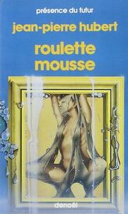 Jean-Pierre Hubert - Roulette mousse.