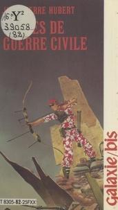 Jean-Pierre Hubert - Scènes de guerre civile.
