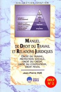 Manuel de droit du travail et relations juridiques- DECF N° 2 - Jean-Pierre Hue |