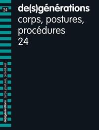 Alexandre Costanzo et Daniel Costanzo - De(s)générations N° 24 : Corps, postures, procédures.