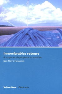Jean-Pierre Husquinet - Innombrables retours.