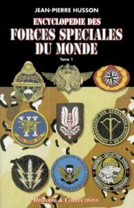 Jean-Pierre Husson - Encyclopédie des forces spéciales du monde - Tome 1, De A à L (d'Afghanistan à Luxembourg).