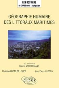 Jean-Pierre Husson et Gabriel Wackermann - Géographie humaine des littoraux maritimes.