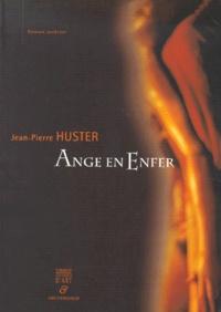 Jean-Pierre Huster - Ange en enfer - Roman policier.