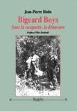 Jean-Pierre Hutin - Bigeard Boys - Sous la casquette, la démesure.