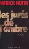 Jean-Pierre Hutin - Les Jurés de l'ombre.