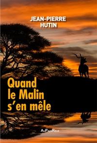 Jean-Pierre Hutin - Quand le malin s'en mêle.