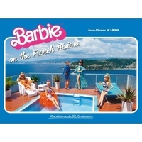 Jean-Pierre Icardo - Barbie on the french riviera.