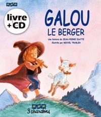 Jean-Pierre Idatte - Galou le berger. 1 CD audio
