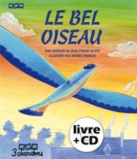 Jean-Pierre Idatte et Michel Trublin - Le bel oiseau. 1 CD audio