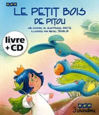 Jean-Pierre Idatte - Le Petit Bois de Pitou. 1 CD audio
